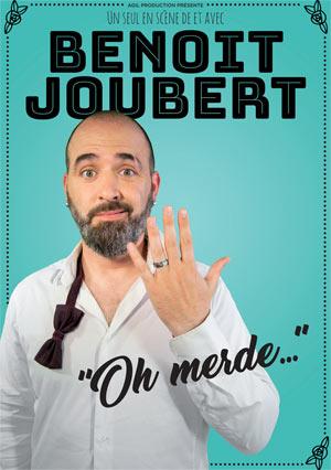 Benoît Joubert dans Oh merde !