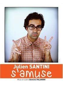 Julien Santini dans Julien Santini s'amuse